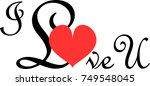 calligraphy of i love u with...   Shutterstock .eps vector #749548045