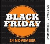 black friday. super sale. 24... | Shutterstock .eps vector #749581429