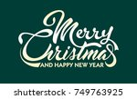 white text merry christmas and... | Shutterstock .eps vector #749763925