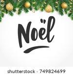 noel hand drawn letters....   Shutterstock .eps vector #749824699