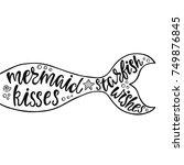 mermaid kisses starfish wishes. ...   Shutterstock .eps vector #749876845