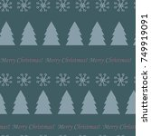 seamless with christmas trees... | Shutterstock .eps vector #749919091