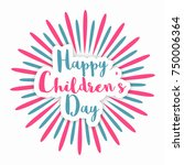happy children's day. | Shutterstock .eps vector #750006364
