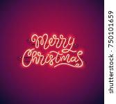 merry christmas neon banner... | Shutterstock .eps vector #750101659