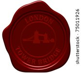 tower bridge. sealing wax stamp ... | Shutterstock .eps vector #75011926