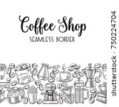 seamless border coffee design... | Shutterstock .eps vector #750224704