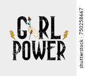 girl power slogan. rose in hand....   Shutterstock .eps vector #750258667