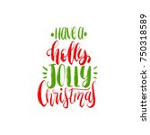 have a holly jolly christmas...   Shutterstock .eps vector #750318589