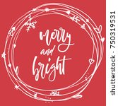 merry and bright. hand... | Shutterstock .eps vector #750319531