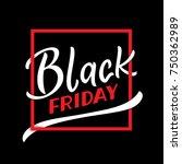 black friday shopping season... | Shutterstock .eps vector #750362989