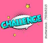 vector challenge sign. pop art... | Shutterstock .eps vector #750365215