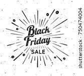 black friday vector vintage... | Shutterstock .eps vector #750474004