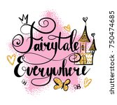 Stock vector fairytale everywhere calligraphic lettering composition with big shabby pink star butterfly gold 750474685