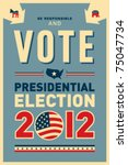 us presidential 2012 election... | Shutterstock .eps vector #75047734