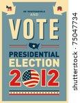 us presidential 2012 election... | Shutterstock .eps vector #75047734
