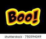 boo    halloween greeting ... | Shutterstock .eps vector #750594049
