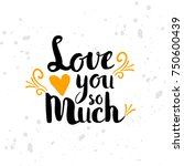 love motivation quotes text.... | Shutterstock .eps vector #750600439