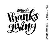 inscription thanksgiving dinner. | Shutterstock .eps vector #750638761