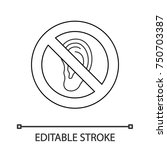 forbidden sign with ear linear... | Shutterstock .eps vector #750703387