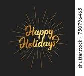 happy holidays text lettering... | Shutterstock .eps vector #750796465