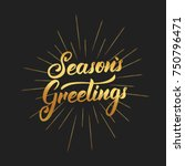 seasons greetings text... | Shutterstock .eps vector #750796471
