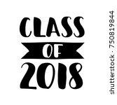 class of 2018. hand drawn... | Shutterstock .eps vector #750819844