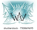jingle all the way. merry... | Shutterstock .eps vector #750869695