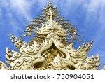 thai temple  wat rong khun ... | Shutterstock . vector #750904051