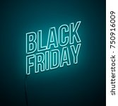 black friday background. neon... | Shutterstock .eps vector #750916009