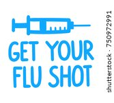 get your flu shot. vector hand... | Shutterstock .eps vector #750972991