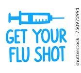 get your flu shot. vector hand... | Shutterstock .eps vector #750972991
