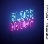 black friday background. neon... | Shutterstock .eps vector #750980611