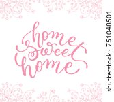 floral frame and hand lettering ... | Shutterstock .eps vector #751048501