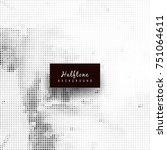 abstract modern halftone... | Shutterstock .eps vector #751064611