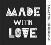 made with love   cute hand...   Shutterstock .eps vector #751169491