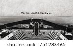 to be continued... typed words...   Shutterstock . vector #751288465