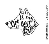 dog is my best friend.... | Shutterstock .eps vector #751370344