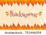 hand lettering thanksgiving day.... | Shutterstock .eps vector #751446559