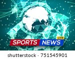 sports news live with world map ... | Shutterstock .eps vector #751545901