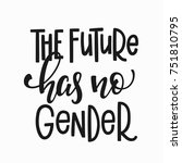 the future has no gender quote... | Shutterstock .eps vector #751810795