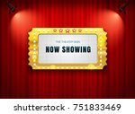 theater sign ticket on curtain... | Shutterstock .eps vector #751833469