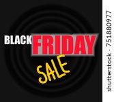 black friday sale inscription... | Shutterstock .eps vector #751880977