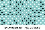 seamless polka dot pattern.... | Shutterstock .eps vector #751934551