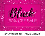 black friday with 50  sale... | Shutterstock .eps vector #752128525