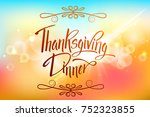 thanksgiving dinner greeting... | Shutterstock .eps vector #752323855