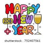 colorful cartoon design of 2018 ... | Shutterstock .eps vector #752407561