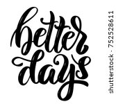better days. hand drawn... | Shutterstock . vector #752528611