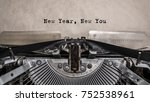 new year new you message typed... | Shutterstock . vector #752538961