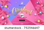 christmas calligraphy sale... | Shutterstock .eps vector #752546647