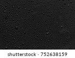 water droplets on black... | Shutterstock . vector #752638159